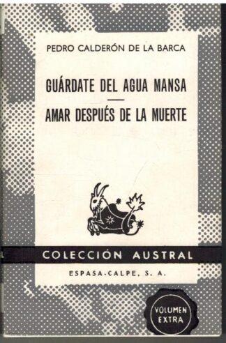 Portada GUARDATE DEL AGUA MANSA  AMAR DESPUES DE LA MUERTE - PEDRO CALDERON DE LA BARCA - ESPASA CALPE