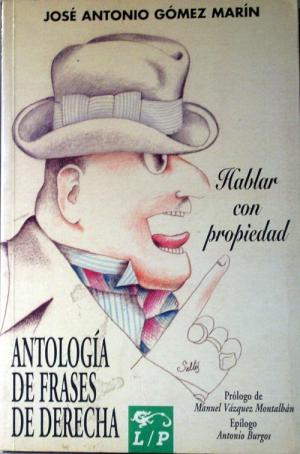 Portada HABLAR CON PROPIEDAD - JOSÉ ANTONIO GÓMEZ MARÍN - EDICIONES LIBERTARIAS