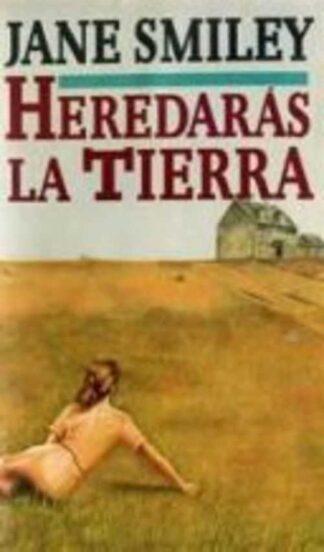 Portada HEREDARAS LA TIERRA - JANE SMILEY - CIRCULO DE LECTORES