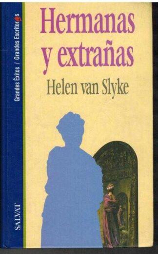 Portada HERMANAS Y EXTRAÑAS - HELEN VAN SLYKE - SALVAT