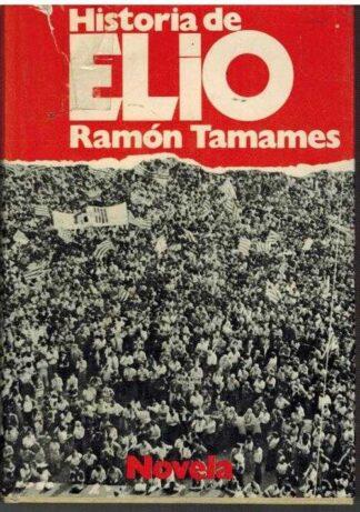 Portada HISTORIA DE ELIO - RAMON TAMAMES - PLANETA