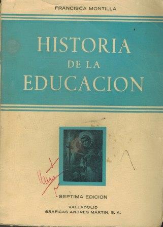 Portada HISTORIA DE LA EDUCACION - FRANCISCA MONTILLA - GRAFICAS ANDES MARTIN