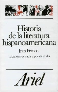 Portada HISTORIA DE LA LITERATURA HISPANOAMERICANA - JEAN FRANCO - ARIEL LINGUISTICA