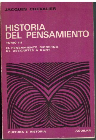 Portada HISTORIA DEL PENSAMIENTO TOMO III - JACQUES CHEVALIER - AGUILAR