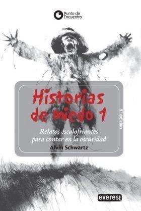Portada HISTORIAS DE MIEDO 1 - ALVIN SCHWARTZ - EVEREST