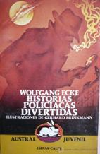 Portada HISTORIAS POLICIACAS DIVERTIDAS - WOLFGANG ECKE - ESPASA CALPE