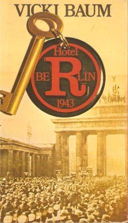 Portada HOTEL BERLÍN 1943 - VICKI BAUM - PLANETA