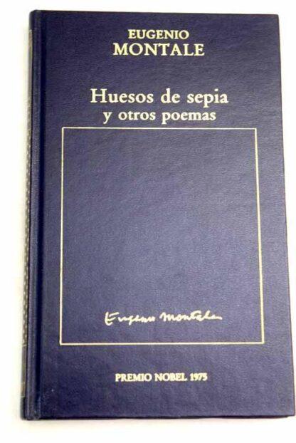 Portada HUESOS DE SEPIA Y OTROS POEMAS - EUGENIO MONTALE - ORBIS