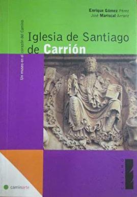 Portada IGLESIA DE SANTIAGO DE CARRION - ENRUQYE GOMEZ PEREZ / JOSE MARISCAL ARRANZ - CALAMO
