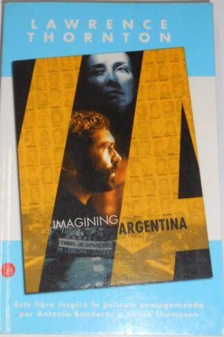Portada IMAGINING ARGENTINA - LAWRENCE THORNTON - PUNTO DE LECTURA