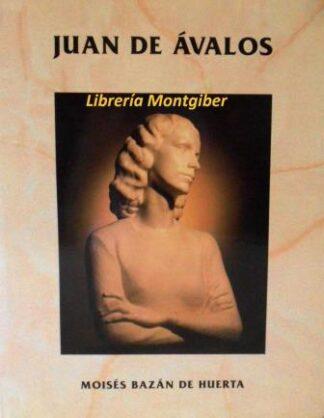 Portada JUAN DE ÁVALOS - MOISÉS BAZÁN DE HUERTA -