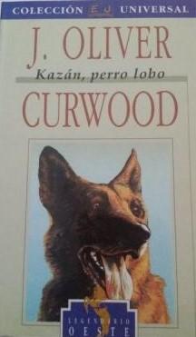 Portada KAZAN PERRO LOBO - J OLIVER CURWOOD - JUVENTUD
