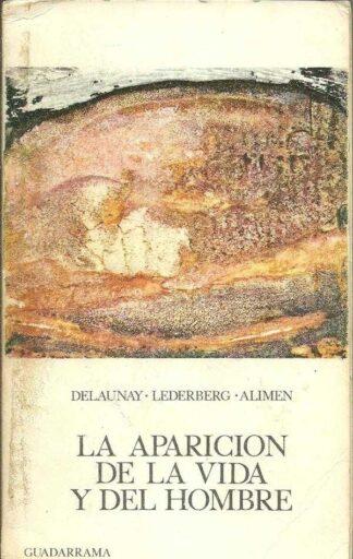 Portada LA APARICION DE LA VIDA Y DEL HOMBRE - DELAUNAY LEDERBERG ALIMEN - GUADARRAMA PUNTO OMEGA