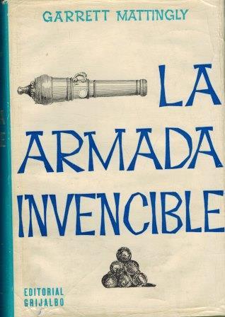 Portada LA ARMADA INVENCIBLE - GARRETT MATTINGLY - GRILJALBO