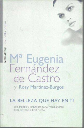 Portada LA BELLEZA QUE HAY EN TI - MARIA EUGENIA FERNANDEZ DE CASTRO Y ROSY MARTINEZ  - TEMAS DE HOY