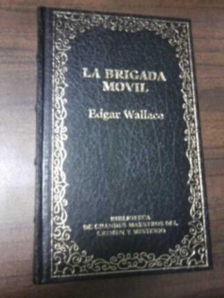 Portada LA BRIGADA MOVIL - EDGARD WALLACE - ORBIS