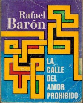 Portada LA CALLE DEL AMOR PROHIBIDO - RAFAEL BARON - CID