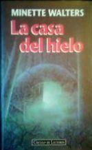 Portada LA CASA DEL HIELO - MINETTE WALTERS - CIRCULO DE LECTORES