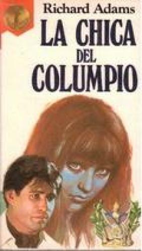 Portada LA CHICA DEL COLUMPIO - RICHARD ADAMS - PLAZA Y JANES