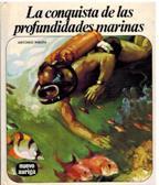 Portada LA CONQUISTA DE LAS PROFUNDIDADES MARINAS - ANTONIO RIBERA - AURIGA