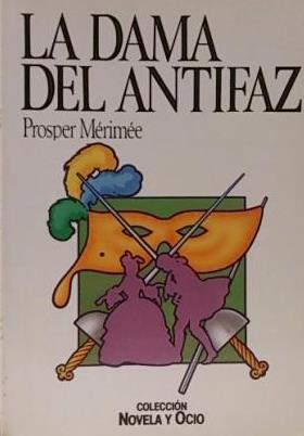 Portada LA DAMA DEL ANTIFAZ - PROSPER MERIMEE - SALVAT