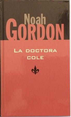 Portada LA DOCTORA COLE - NOAH GORDON - BYBLOS