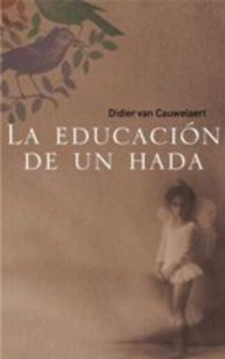 Portada LA EDUCACION DE UN HADA - DIDIER VAN CAUWELAERT - ALFAGUARA