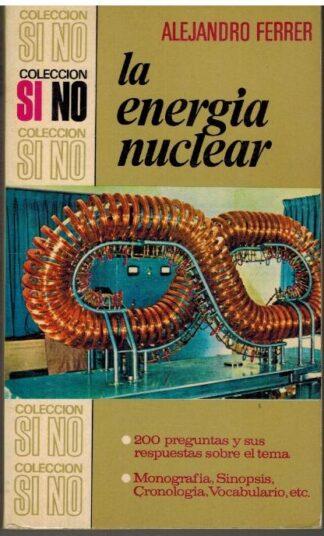 Portada LA ENERGIA NUCLEAR - ALEJANDRO FERRER - BRUGUERA
