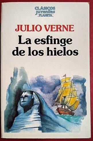 Portada LA ESFINGE DE LOS HIELOS - JULIO VERNE - PLANETA