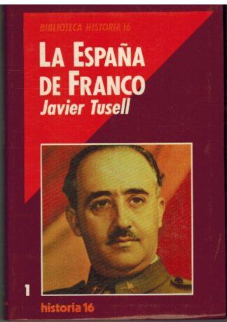 Portada LA ESPAÑA DE FRANCO - JAVIER TUSELL - HISTORIA 16