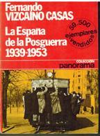 Portada LA ESPAÑA DE LA POSGUERRA 1939 - 1953 - FERNANDO VIZCAINO CASAS - PLANETA