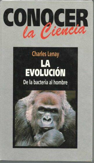 Portada LA EVOLUCION. DE LA BACTERIA AL HOMBRE - CHARLES LENAY - RBA