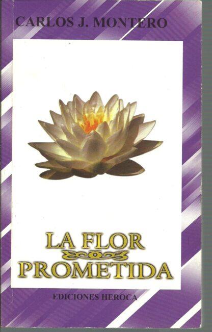 Portada LA FLOR PROMETIDA - CARLOS J. MONTERO - HEROCA