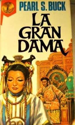 Portada LA GRAN DAMA - PEARL S. BUCK - EDICIONES G.P