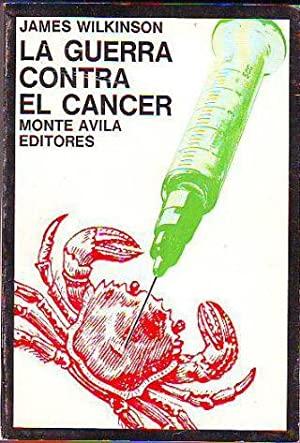 Portada LA GUERRA CONTRA EL CANCER - JAMES WILKINSON - MONTE AVILA EDITORES