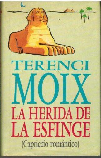 Portada LA HERIDA DE LA ESFINGE. CAPRICCIO ROMANTICO - TERENCI MOIX - CIRCULO DE LECTORES