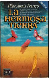 Portada LA HERMOSA TIERRA - PILAR JARAIZ FRANCO - PLAZA Y JANES