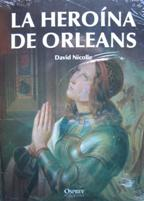 Portada LA HEROINA DE ORLEANS - DAVID NICOLLE - OSPREY PUBLISHING