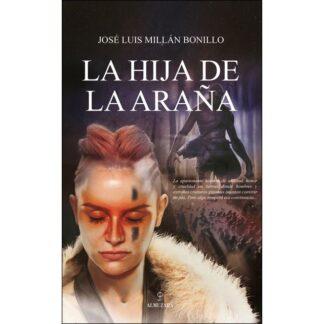 Portada LA HIJA DE LA ARAÑA - JOSE LUIS MILLAN BONILLO - ALMUZARA
