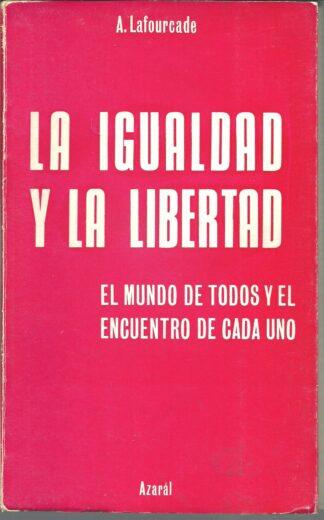 Portada LA IGUALDAD Y LA LIBERTAD - A. LAFOURCADE - AZARAL
