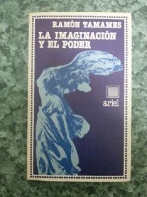 Portada LA IMAGINACION Y EL PODER - RAMON TAMAMES - ARIEL