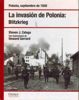Portada LA INVASION DE POLONIA: BLITZKRIEG - STEVEN J. ZALOGA - OSPREY PUBLISHING