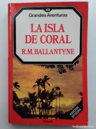 Portada LA ISLA DE CORAL - R M BALLANTYNE - FORUM