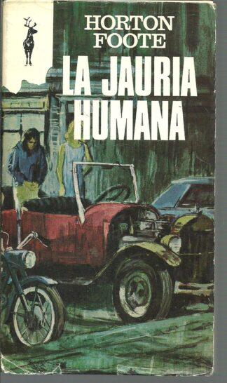 Portada LA JAURIA HUMANA - HORTON FOOTE - PLAZA Y JANES