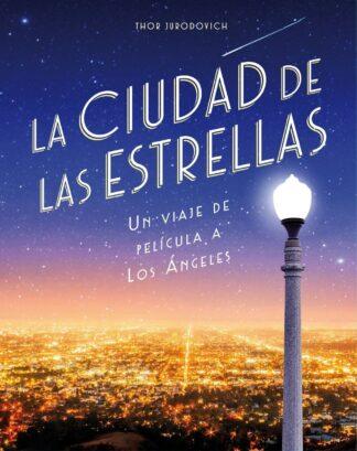 Portada LA, LA, LAND, LA CIUDAD DE LAS ESTRELLAS - THOR JURODOVICH - LUNWERG