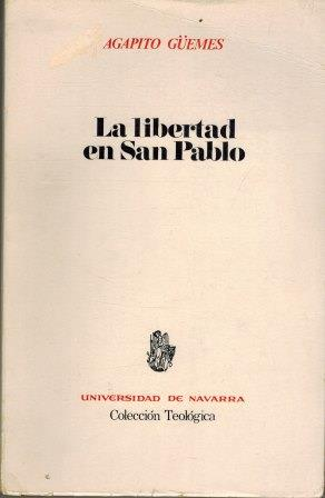 Portada LA LIBERTAD EN SAN PABLO - AGAPITO GUEMES - UNIVESIDAD DE NAVARRA