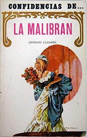 Portada LA MALIBRAN - GIOVANNI CASANOVA - CIRCULO DE LECTORES