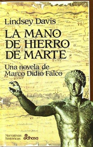 Portada LA MANO DE HIERRO DE MARTE - LINDSEY DAVIS - EDHASA