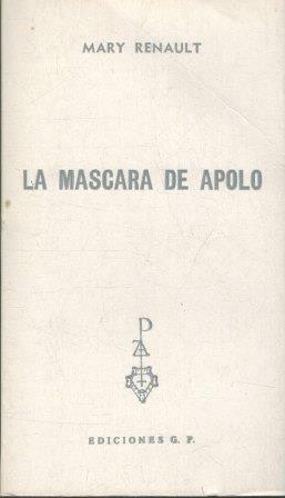 Portada LA MÁSCARA DE APOLO - MARY RENAULT - EDICIONES GP