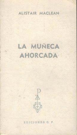 Portada LA MUÑECA AHORCADA - ALISTAIR MACLEAN - EDICIONES G.P